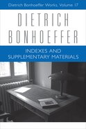 Indexes and Supplementary Materials (#17 in Dietrich Bonhoeffer Works Series) eBook