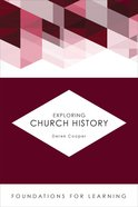 Exploring Church History (Foundations For Leaning Series) eBook