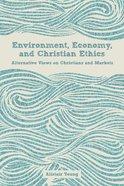 Environment, Economy, and Christian Ethics eBook
