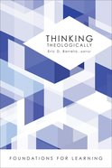 Thinking Theologically (Foundations For Leaning Series) eBook