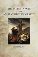 The Divine in Acts and in Ancient Historiography eBook