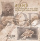 God Seen Through the Eyes of the Greatest Minds eBook