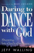 Daring to Dance With God eBook