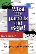 What My Parents Did Right! eBook