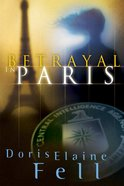 Betrayal in Paris (#01 in Fields Of Valor Series)