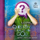 Questions I'd Like to Ask God (Poetry For The Soul Series) eBook