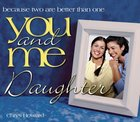 You and Me, Daughter eBook