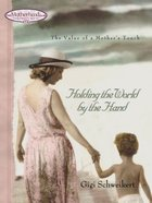 Holding the World By the Hand eBook