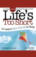 Life's Too Short to Leave Kite Flying to Kids eBook