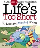 Life's Too Short to Look For Missing Socks eBook