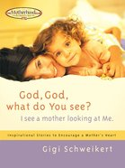God, God What Do You See? eBook