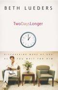 Two Days Longer eBook