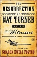 The Witnesses (#01 in The Resurrection Of Nat Turner Series) eBook