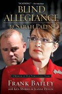 Blind Allegiance to Sarah Palin eBook