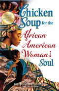 Chicken Soup For the African American Woman's Soul (Chicken Soup For The Soul Series) eBook