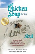 Chicken Soup For the Beach Lover's Soul (Chicken Soup For The Soul Series) eBook