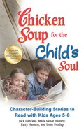 Chicken Soup For the Child's Soul (Chicken Soup For The Soul Series) eBook