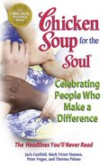 Celebrating People Who Make a Difference (Chicken Soup For The Soul Series) eBook