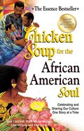 Chicken Soup For the African American Soul (Chicken Soup For The Soul Series) eBook