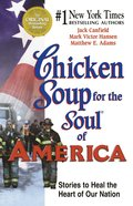 Chicken Soup For the Soul of America (Chicken Soup For The Soul Series) eBook
