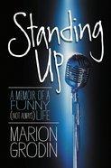 Standing Up: A Memoir of a Funny Life (Not Always) eBook