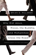 Why Did Jesus, Moses, the Buddha, and Mohammed Cross the Road? eBook