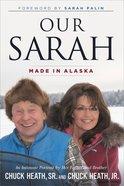 Our Sarah: Made in Alaska eBook