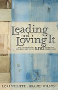 Leading and Loving It eBook