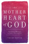 The Mother Heart of God eBook