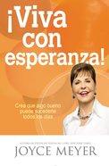 Viva Con Esperanza!: Crea Que Algo Bueno Puede Sucederle Todos Los Dias eBook