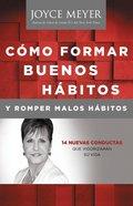 Como Formar Buenos Habitos Y Romper Malos Habitos eBook