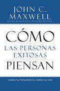 Cmo Las Personas Exitosas Piensan eBook