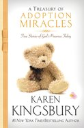 A Treasury of Adoption Miracles: True Stories of God's Presence Today eBook