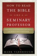 How to Read the Bible Like a Seminary Professor eBook