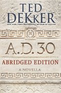A.D. 30 Abridged Edition (A.d. Series) eBook