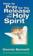 How to Pray For the Release of the Holy Spirit eBook