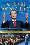Dr. David Yonggi Cho, Ministering Hope For 50 Years eBook