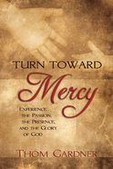 Turn Toward Mercy eBook