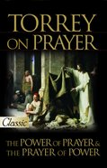 Torrey on Prayer (Pure Gold Classics Series) eBook