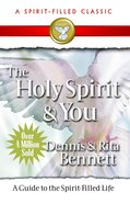 The Holy Spirit and You (Spirit-filled Classics Series) eBook