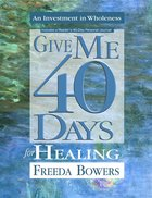 Give Me Forty Days For Healing eBook