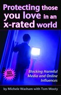Protecting Those You Love in An X-Rated World eBook