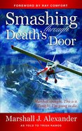 Smashing Through Deaths Door eBook
