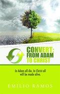 Convert: From Adam to Christ eBook