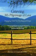 Grieving: My Pilgrimage of Love eBook