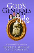 John Alexander Dowie (#03 in God's Generals For Kids Series) eBook