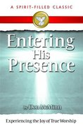 Entering His Presence eBook