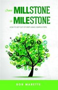 From Millstone to Milestone eBook
