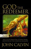 God the Redeemer (Pure Gold Classics Series) eBook