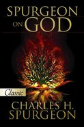 Spurgeon on God (Pure Gold Classics Series)
